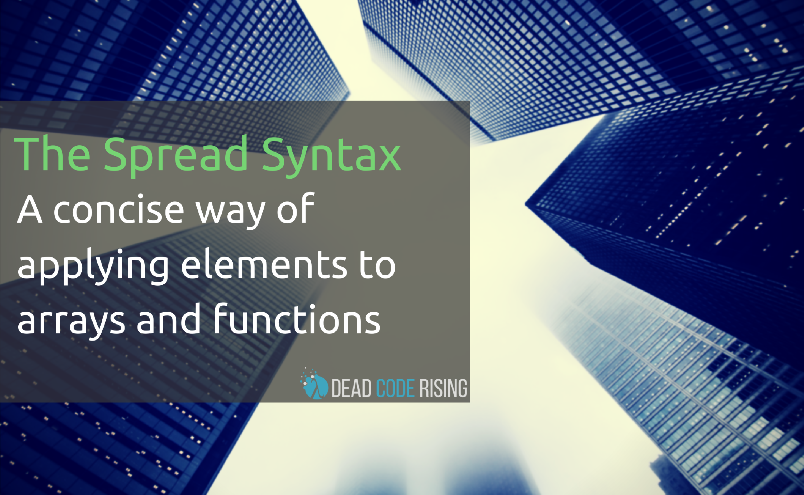 ES6: The spread syntax — A concise way of applying elements