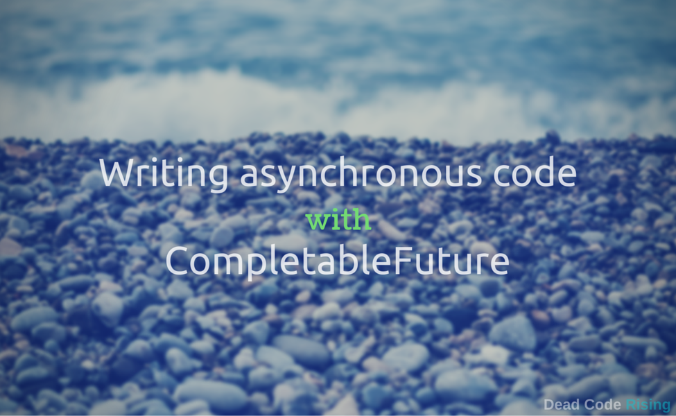 Java: Writing asynchronous code with CompletableFuture