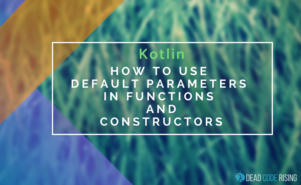 Kotlin: How to use default parameters in functions and